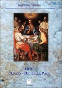 Gesù, l'uomo. Dio della pace