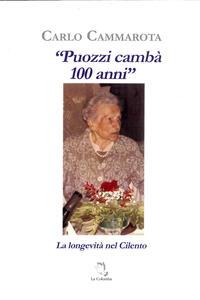 «Puozzi cambà 100 anni». La longevità nel Cilento