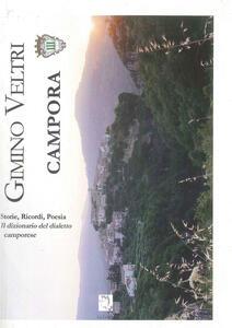 Campora. Storie, ricordi, poesia. Il dizionario del dialetto camporese