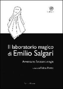 Il laboratorio magico di Emilio Salgari. Avventure, fantasmi, magie