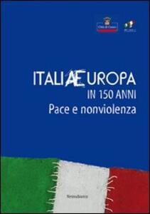 ItaliaEuropa in 150 anni. Pace e non violenza