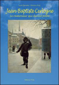 Jean Baptiste Cerlogne. Lo spazzacamino che diventò poeta - Quendoz Leda Zoja Federico - wuz.it