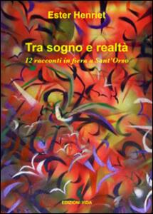 Tra sogno e realtà. 12 racconti in fiera a Sant'Orso