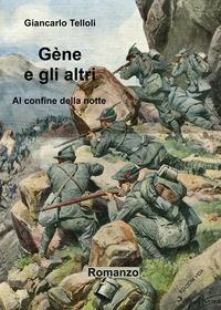 Gène e gli altri. Al confine della notte - Telloli Giancarlo - wuz.it