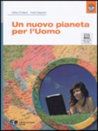 Un Un nuovo pianeta per l'uomo. Per le Scuole superiori. Con CD-ROM - Di Napoli Matteo Valagussa Paola - wuz.it
