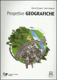 Prospettive geografiche. Con espansione online. Per le Scuole superiori - Di Napoli Matteo Valagussa Paola - wuz.it