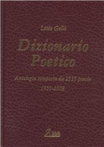 Dizionario poetico. Antologia di tutte le poesie