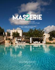 Masserie. Ospitalità di charme in Puglia-Hospitality in the charming farmhouses of Apulia - Adriano Bacchella,Franco Faggiani,Renzo Arbore - copertina