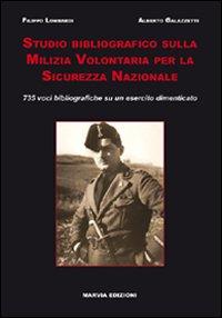 Studio bibliografico sulla milizia volontaria per la sicurezza nazionale. 735 voci bibliografiche su un esercito dimenticato