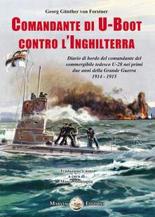 Comandante di U-Boot contro lInghilterra. Diario di bordo del comandante del sommergibile tedesco U-28 nei primi due anni della Grande Guerra 1914-1915.pdf