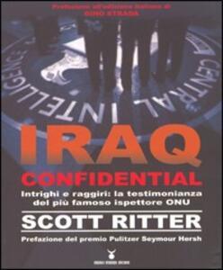 Iraq confidential. Intrighi e raggiri: la testimonianza del più famoso ispettore ONU