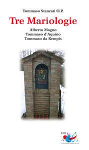 Tre mariologie. Alberto Magno, Tommaso d'Aquino, Tommaso da Kempis