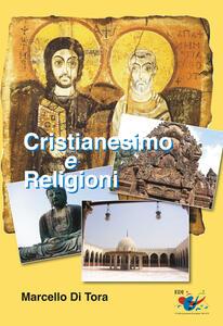 Cristianesimo e religioni. Il cristianesimo a confronto con le grandi religioni (induismo, buddismo e islam) e le sette. Le ragioni della fede cristiana