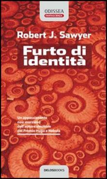 Furto di identità - Robert J. Sawyer - copertina