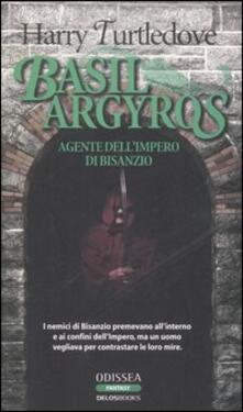 Basil Argyros. Agente dell'Impero di Bisanzio - Harry Turtledove - copertina
