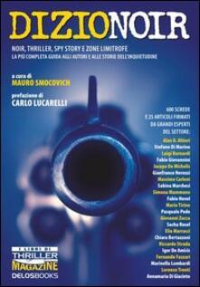 Ristorantezintonio.it Dizionoir. Noir, thriller, spy story e zone limitrofe. La più completa guida agli autori e alle storie dell'inquietudine Image