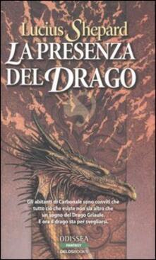 La presenza del drago. Trilogia del drago Griaule - Lucius Shepard - copertina