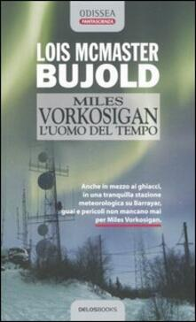 Miles Vorkosigan. L'uomo del tempo - Lois McMaster Bujold - copertina