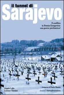 Il tunnel di Sarajevo. Il conflitto in Bosnia-Erzegovina: una guerra psichiatrica? - copertina
