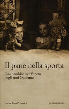 Il pane nella sporta. Una bambina nel Veneto degli anni Quaranta.pdf