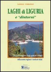 Laghi di Liguria e «dintorni». Itinerario completo degli ambienti lacustri liguri e territori vicini