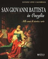 San Giovanni Battista in Oneglia. Mille anni di storia e arte