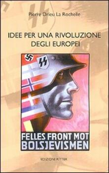 Idee per una rivoluzione degli europei - Pierre Drieu La Rochelle - copertina