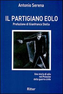 Il partigiano Eolo. Una storia di odio nel Polesine della guerra civile
