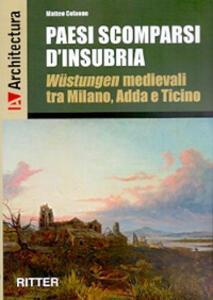 Paesi scomparsi d'Insubria. Wustungen medievali tra Milano, Adda e Ticino