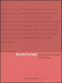 Bloody Europe! Racconti, appunti, cartoline dall'Europa gay. Ediz. illustrata - - wuz.it