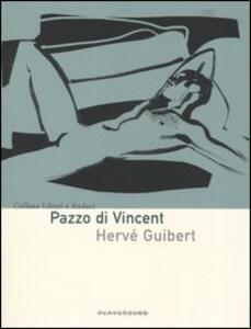 Pazzo di Vincent