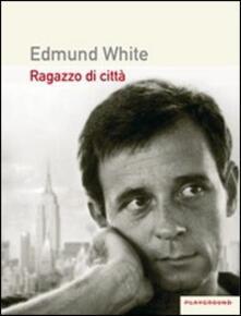 Ragazzo di città - Edmund White - copertina