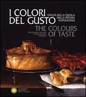 I colori del gusto. Civilta della tavola nella pittura napoletana. Ediz. italiana e inglese