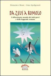 Da Zeus a Romolo. Laffascinante mondo dei miti greci e delle leggende romane.pdf