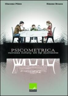 Psicometrica. Memorie da un futuro remoto - Giacomo Pilato,Simone Brusca - copertina