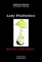 Lady phalloides. Assassina o giustiziera
