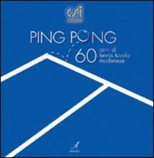 Ping pong. Sessantanni di tennis tavolo modenese.pdf