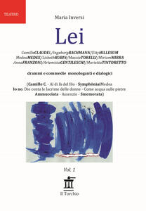 Lei. Drammi e commedie monologanti e dialogici