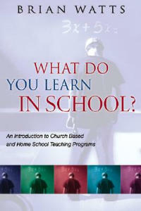 What do you learn in school? How to choose or develop a curriculum for church-based and home-school teaching programs