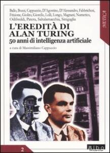 L' eredità di Alan Turing. 50 anni di intelligenza artificiale - copertina