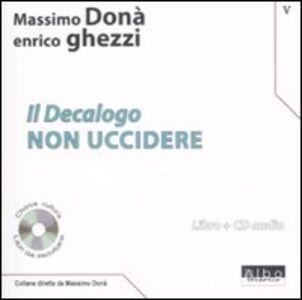 Il Decalogo. Con CD Audio. Vol. 5: Non uccidere.