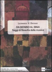 Da Dioniso al Sinai. Saggi di filosofia della musica - Leonardo V. Distaso - copertina