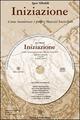 Iniziazione. Come incontrare i propri maestri invisibili. Con CD Audio