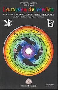 La musica del cerchio. Feng shui: armonia e benessere per la casa. Con CD Audio