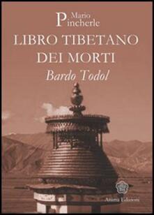 Bardo Todol. Libro tibetano dei morti - Mario Pincherle - copertina
