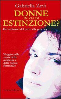 Donne in via d'estinzione? Dal santuario del parto alla genetica