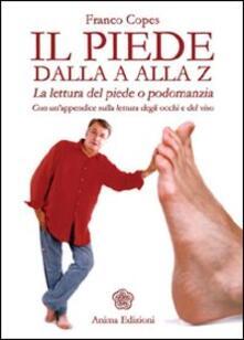 Tegliowinterrun.it Il piede dalla A alla Z. La lettura del piede o podomanzia con un'appendice sulla lettura degli occhi e del viso as Image