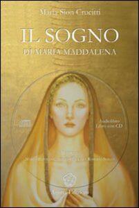 Il sogno di Maria Maddalena. Con CD Audio