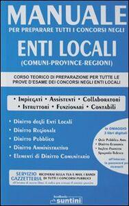 Manuale enti locali per preparare tutti i concorsi nei comuni, province e regioni