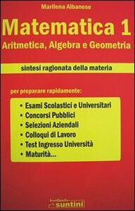 Matematica. Vol. 1: Aritmetica, algebra e geometria.